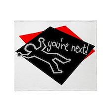 Youre Next Throw Blanket