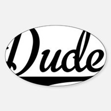Dude Decal
