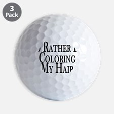 Rather Color My Hair Golf Ball