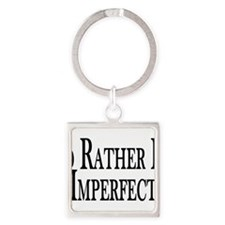 Rather Be Imperfect Square Keychain