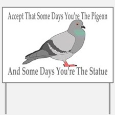Youre The Pigeon Yard Sign