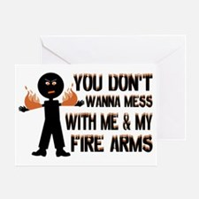 Me  My Fire Arms Greeting Card