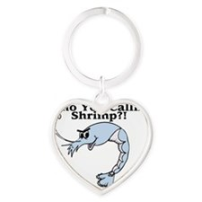 Who You Callin Shrimp Heart Keychain