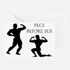 Pecs Before Sex Bodybuilding Greeting Card