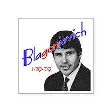 "blagonjevich Square Sticker 3"" x 3"""