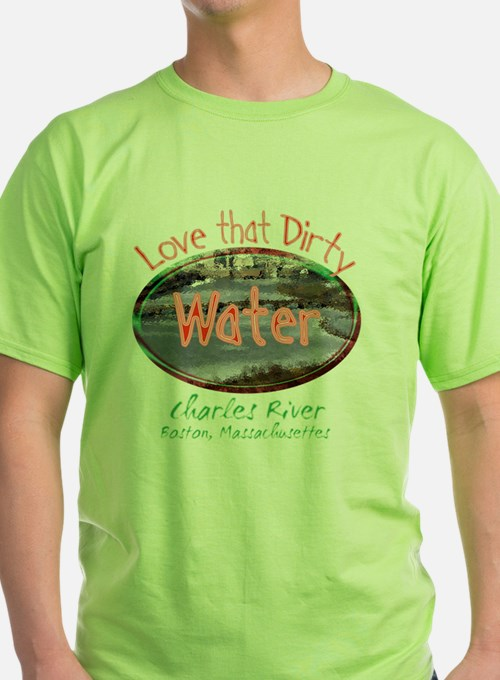 love that dirty water T-Shirt