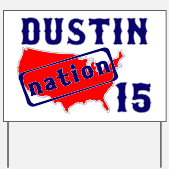 dustinnation15 Yard Sign