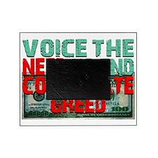 voicetheneedtoendcorporategreed1 Picture Frame