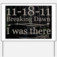 111811iwastherebreakingdawntrees14x10 Yard Sign