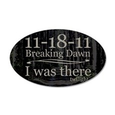 111811iwastherebreakingdawnt 35x21 Oval Wall Decal