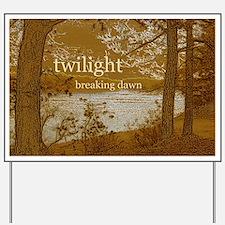 Twilight Breaking Dawn Yard Sign