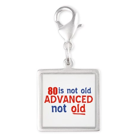 funny 80 year old designs Silver Square Charm