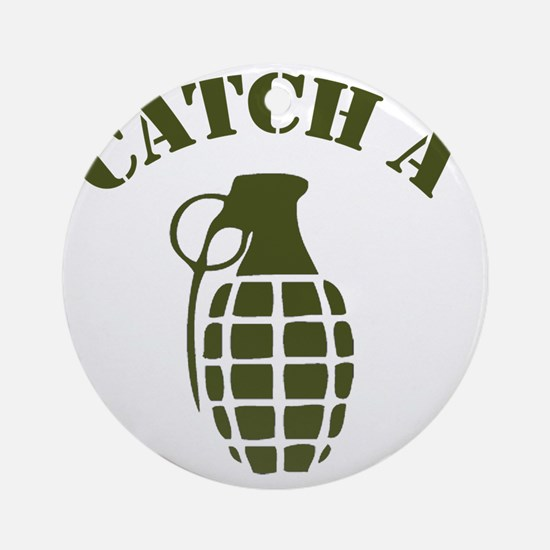 catch a grenade Round Ornament