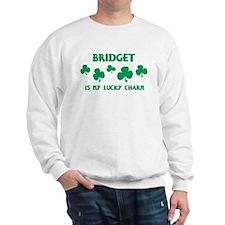 Bridget is my lucky charm Sweatshirt