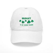 Bridget is my lucky charm Baseball Cap