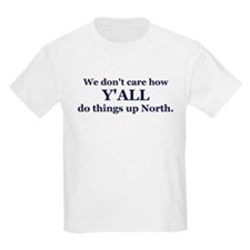 Y'all up North Kids T-Shirt