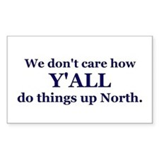 Y'all up North Rectangle Bumper Stickers