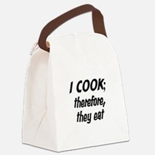 I Cook; They Eat Canvas Lunch Bag