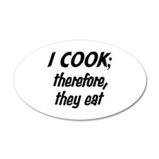 I Cook; They Eat Wall Decal