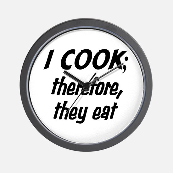 I Cook; They Eat Wall Clock