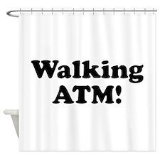 Walking ATM! Shower Curtain