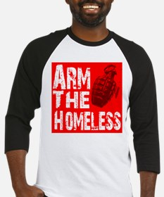 Arm The Homeless Baseball Jersey