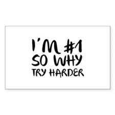 I'm Number 1 So Why Try Harder Decal