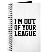 I'm Out Of Your League Journal