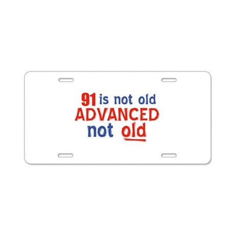 funny 91 year old designs Aluminum License Plate