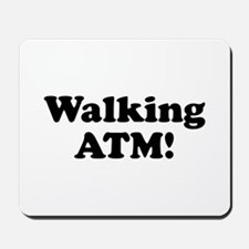 Walking ATM! Mousepad