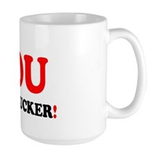 YOU COCKSUCKER Mug