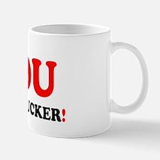 YOU COCKSUCKER Small Mug