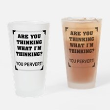Thinking What I'm Thinking Drinking Glass