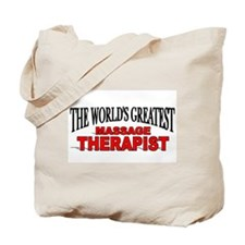 """""""The World's Greatest Massage Therapist"""" Tote Bag"""