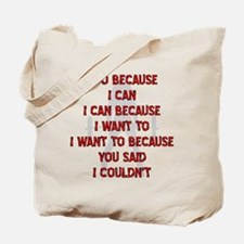Because You Said I Couldn't Tote Bag