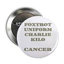 """Foxtrot Uniform Charlie Kilo Cancer 2.25"""" Button"""