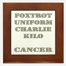 Foxtrot Uniform Charlie Kilo Cancer Framed Tile