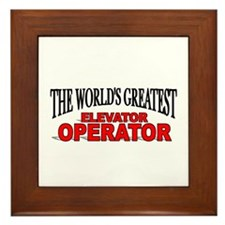 """The World's Greatest Elevator Operator"" Framed Ti"