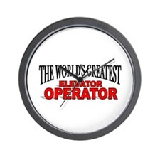 """The World's Greatest Elevator Operator"" Wall Cloc"