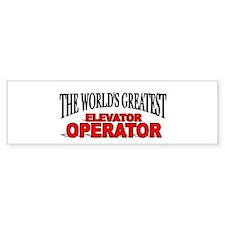 """The World's Greatest Elevator Operator"" Bumper Sticker"