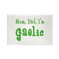 Mom, Dad, I'm Gaelic Rectangle Magnet (100 pack)