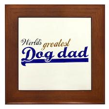 Worlds greatest Dog Dad Framed Tile