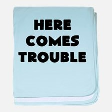 here comes trouble baby blanket
