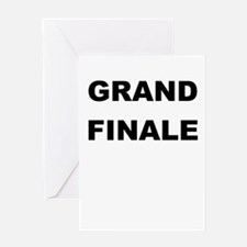GRAND FINALE Greeting Card