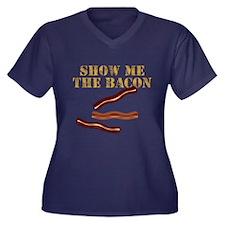 SHOW ME THE BACON Plus Size T-Shirt