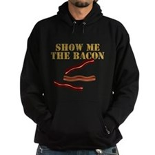 SHOW ME THE BACON Hoodie