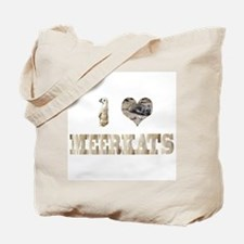 i love meerkats Tote Bag