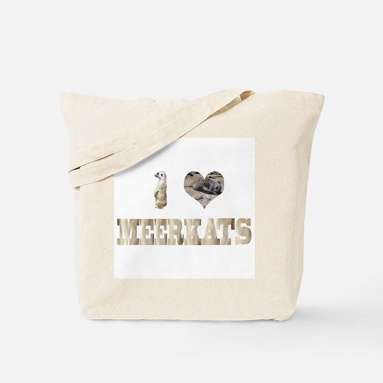 i love meerkats Tote Bag