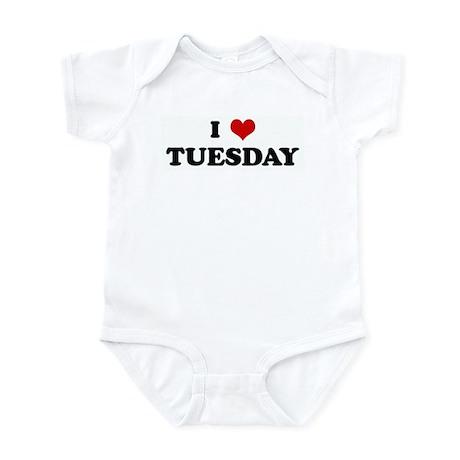 I Love TUESDAY Infant Bodysuit