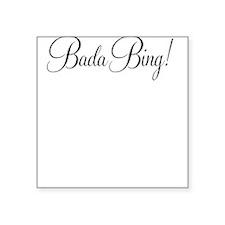 BADA BING Sticker